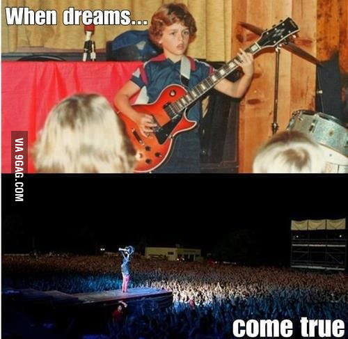 When dreams, come true.