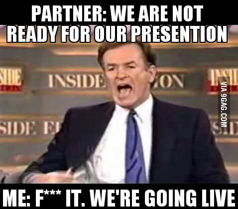 Every time I make a presentation