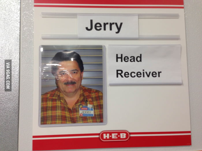 Jerry must love his job a lot.