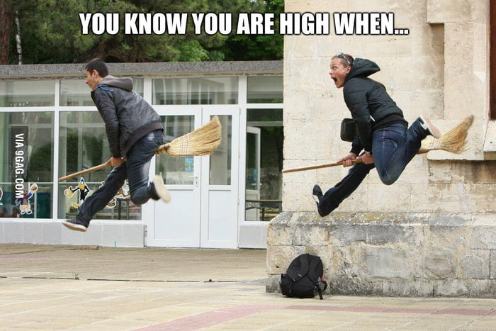 You know you are high when...