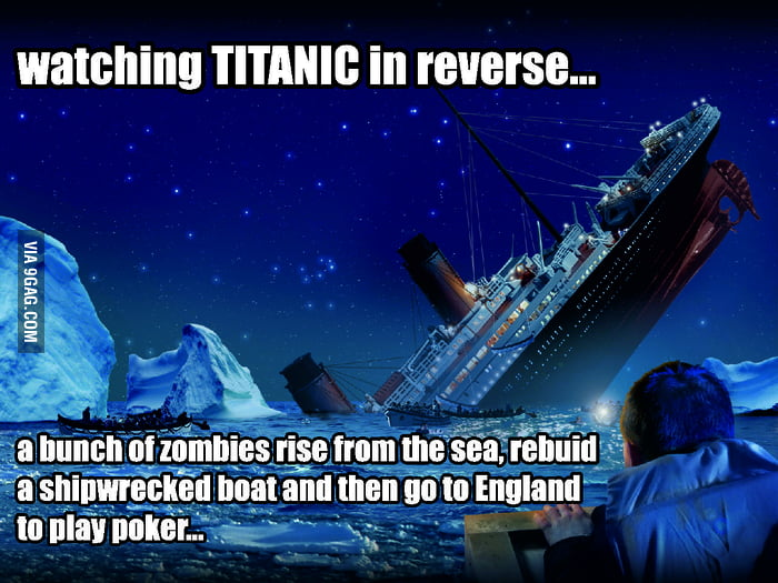 Watching TITANIC in reverse order