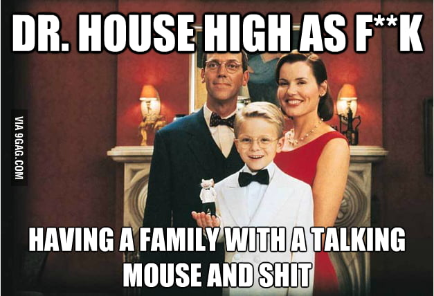 Dr. House High as f**k