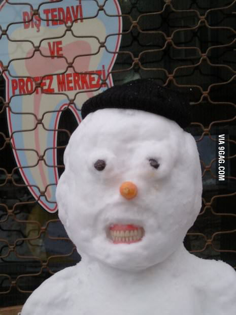 Turkish snowmen have the whitest teeth.