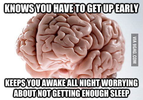 Come on, brain. We're both tired.