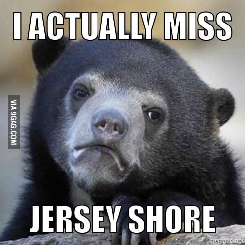 Jersey Shore... For real...