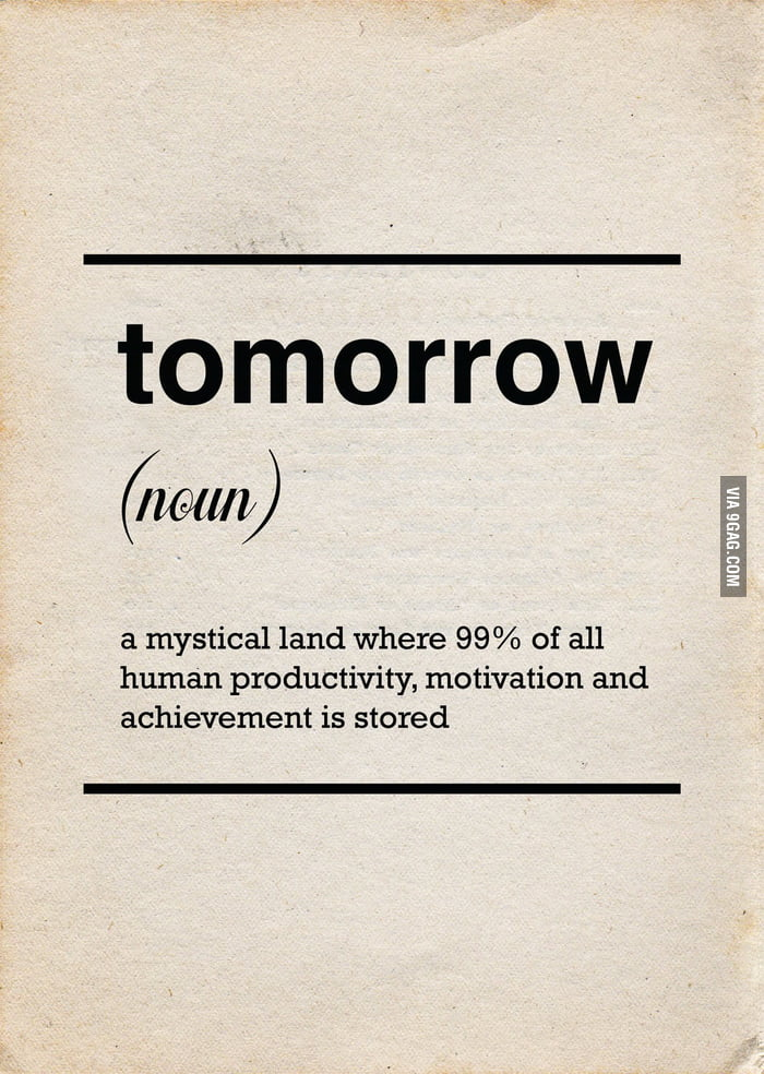 In the land of procrastination