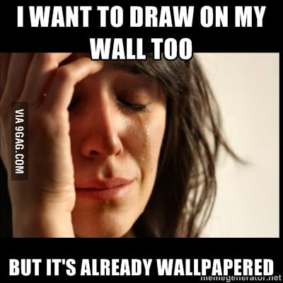 Whenever I see those posts of people drawing on their walls