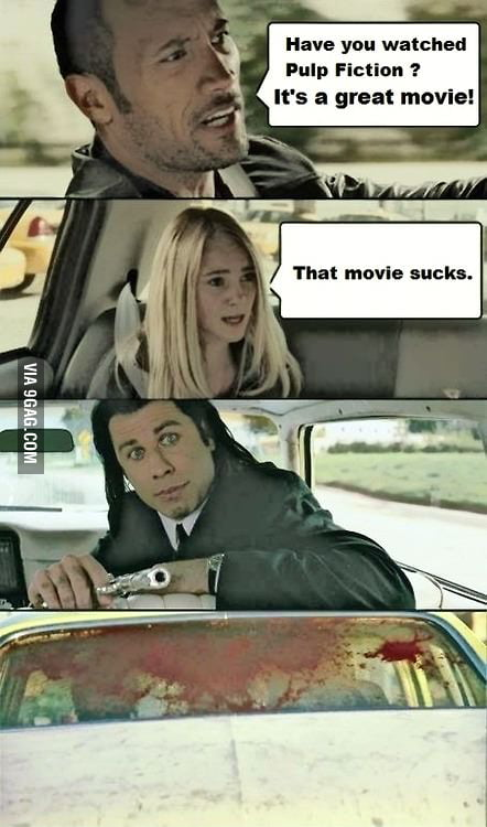 Have you seen pulp fiction?