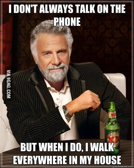 Every time I talk on the phone