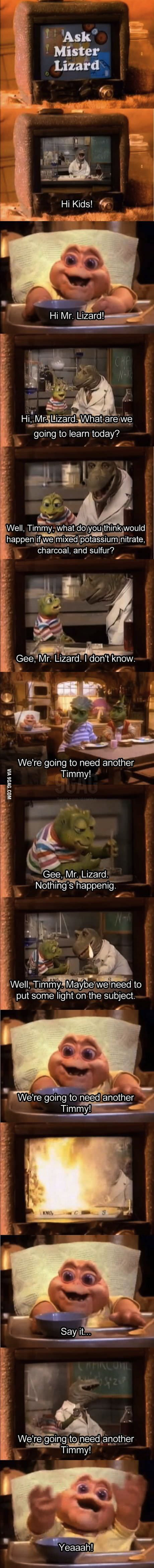 We're going to need another Timmy!