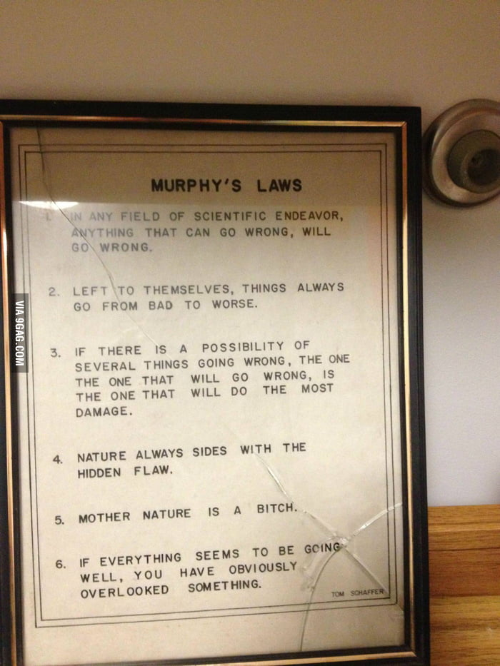 This fell off the wall and broke. Murphy's laws rule!