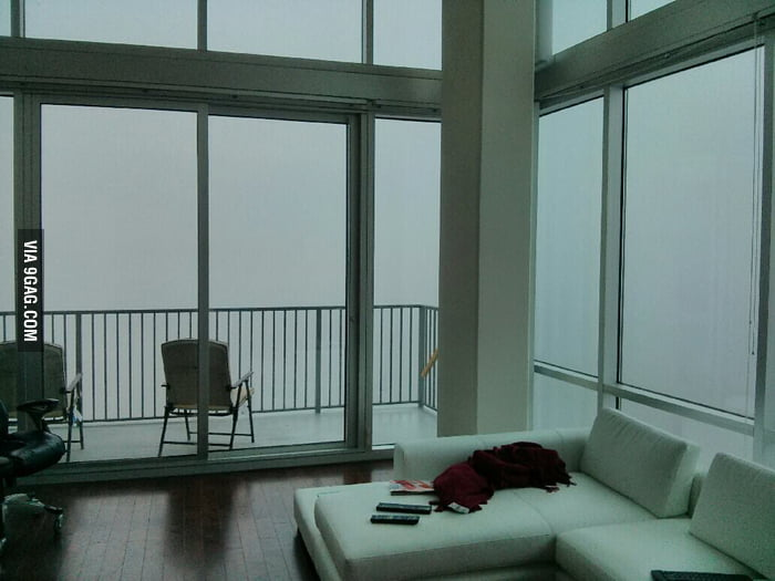 It was kind of foggy in my condo.