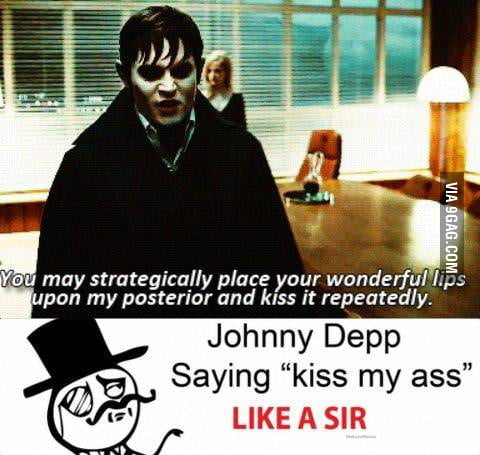 Only Johnny Depp saying it like a Sir