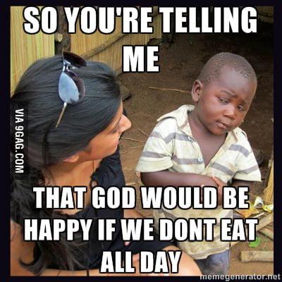 During fasting season !