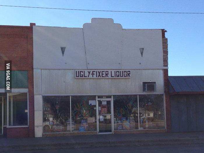 This store has a genius name: Ugly-Fixer Liquor.