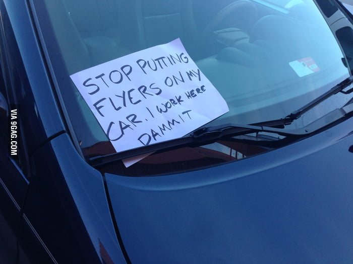 Stop putting flyers on my car dammit