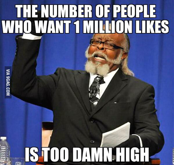 The number of people who want a million likes