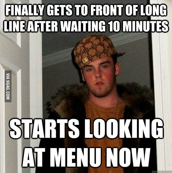 Every time I go to a fast food joint