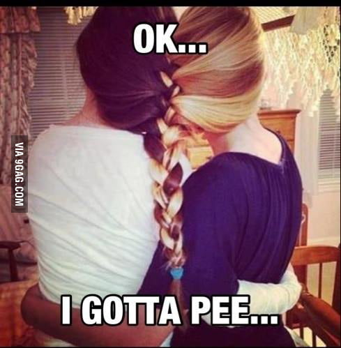Gotta pee...