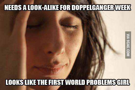 First World Doppelganger Problems