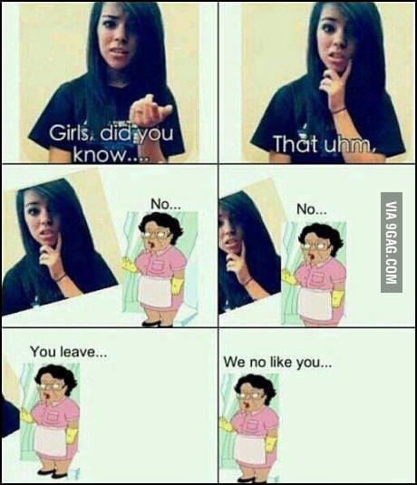 We no like you