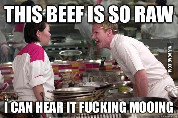 Gordon Ramsay doesn't like raw beef.