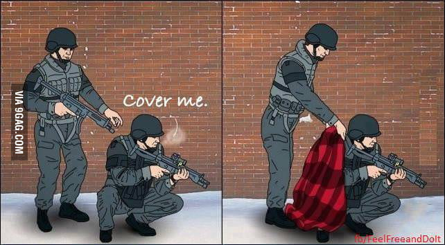 Cover me...