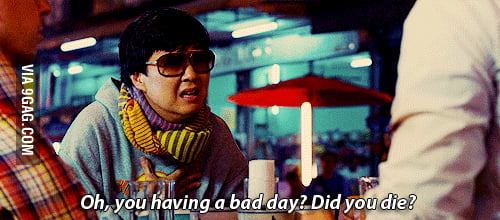 When I see a bad day post...