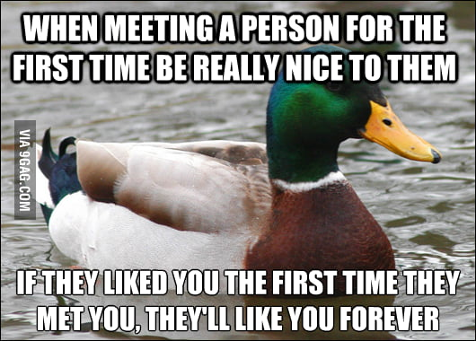 Trust me, first impressions do matter