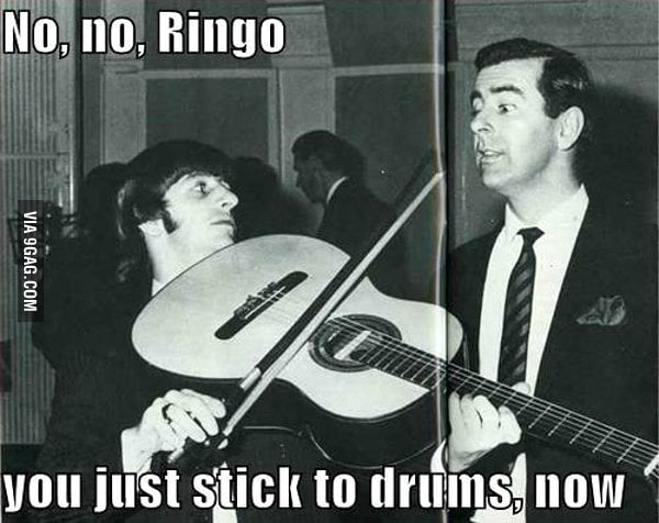 Maybe there's a reason Ringo played drums