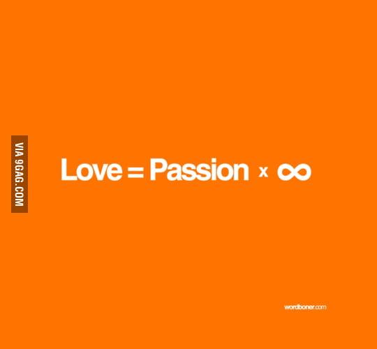 Love = Passion × ∞