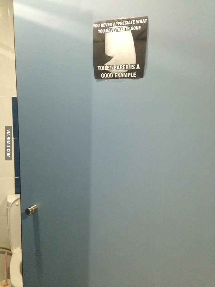 Found this today on my school 39 s bathroom door well said for Bathroom 9gag