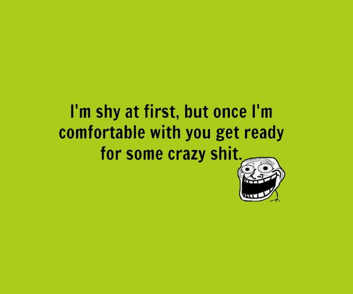 I'm crazy!