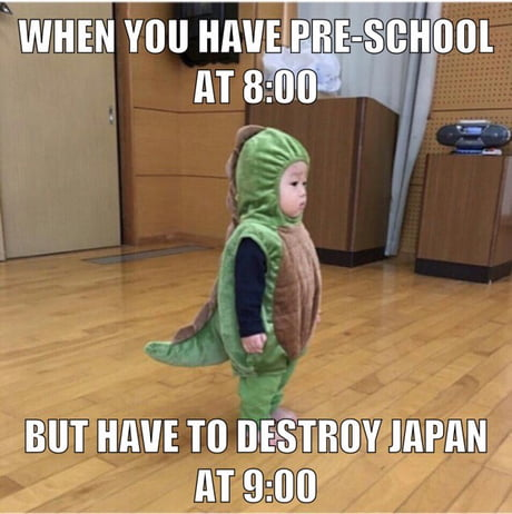 When you have pre-school at 8, but have to destroy Japan at 9