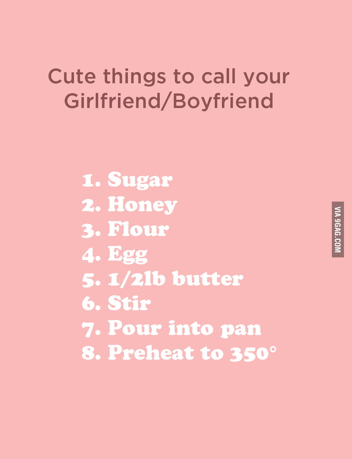 Cute things to call your Girlfriend/Boyfriend - 9GAG