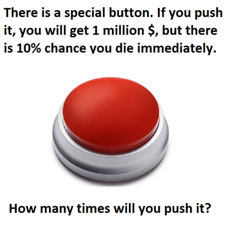 90% even wealthier life, 10% certain death. Every time. Your choice.