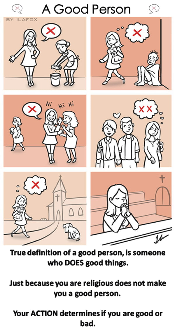 Just because you're religious doesn't make you a good person.
