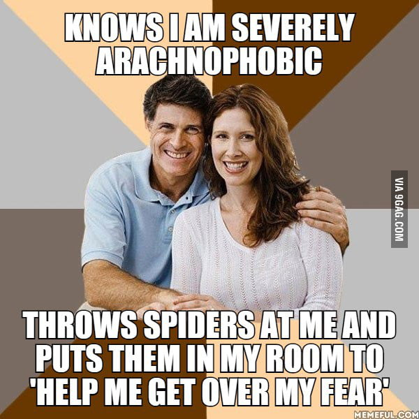 Yup. To this day, still arachnophobic.