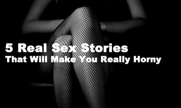 sex stories that will make you horny