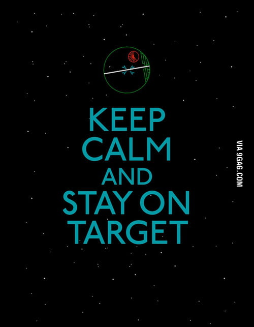 Keep Calm and Stay On Target