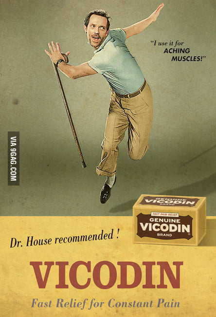 Dr. House recommended!
