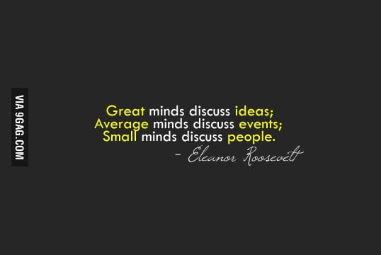 Small minds discuss...