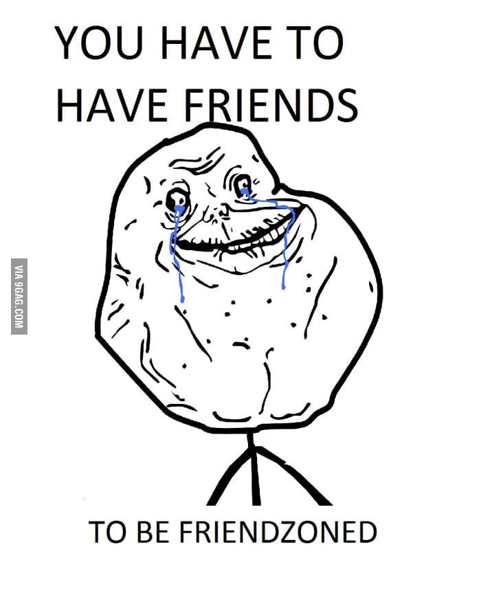 Forever Alone Wishes He Was Friendzoned