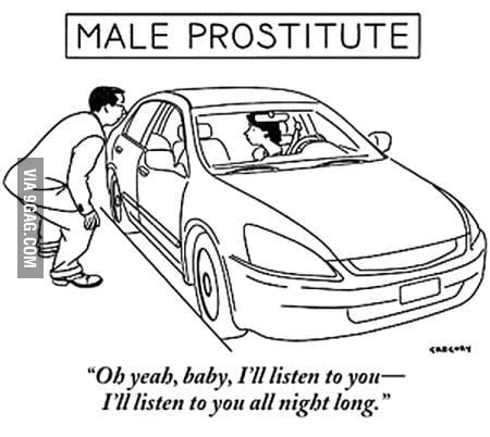 To prostitute want become male My night