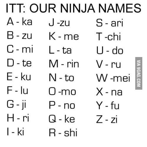 our ninja names 9gag