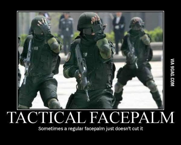 Tactical Facepalm - 9GAG
