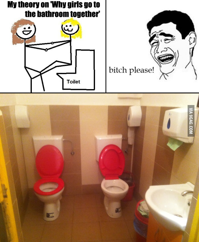 The truth about why girls go to the bathroom together - 9GAG