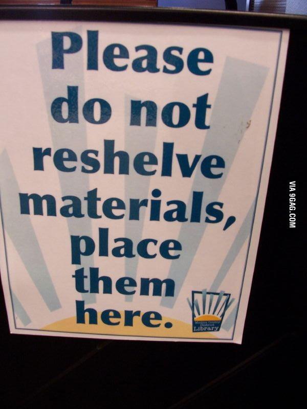 Please do not reshelve materials