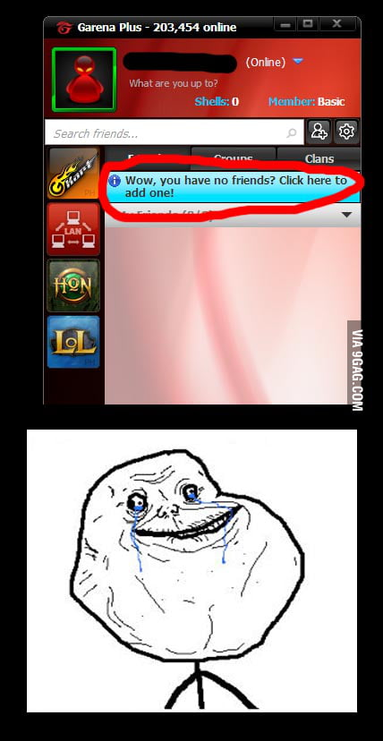 Wow, you have no friends - 9GAG