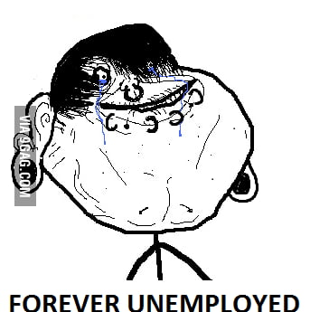 Forever unemployed..okay!